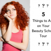 5 Things to Ask on Your Beauty School Tour